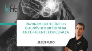 Razonamiento clínico y diagnóstico diferencial en el paciente con Cefalea